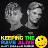 Keeping The Rave Alive Episode 362 feat. Spyro & Alex Prospect