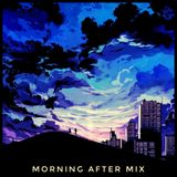 Morning After mix Mar19