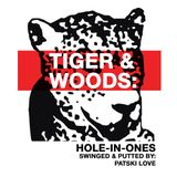 Tiger & Woods -  Hole-In-Ones (2014)
