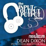 The Input Output Putput radio show: DEAN DIXON (Potato Head Bali)