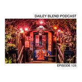 Dailey Blend Podcast - EP 125