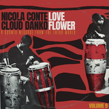 Nicola Conte & Cloud Danko - LOVE FLOWER VOL. 9