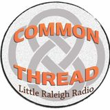 """Cherry Pie"" Ep 52 - Common Thread on Little Raleigh Radio, air date: 2-23-16"