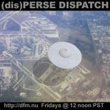 (dis)PERSE Dispatch Episode #51