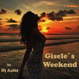 Gisele`s Weekend by Dj Azibi