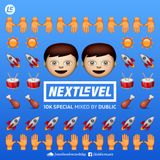 Next Level Podcast 10K Special mixed by DUBLIC