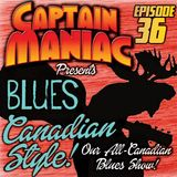 Episode 36 CMS / Blues Canadian Style