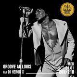 GROOVE AU LOGIS - #7 - 100% JAMES BROWN - 01/01/2020 - RADIODY10.COM