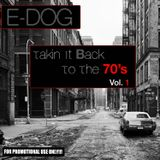 DJ E-Dog - Takin It Back To The 70's Vol.1