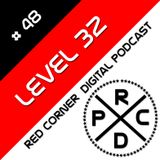 Level 32 -Red Corner Podcast#48