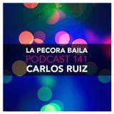 Carlos Ruiz presenta La Pecora Baila PODCAST 141