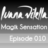 Magik Sensation - Episode 010 (Mixed by Luana Vilella)