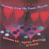 Oozings from the Inner Mynde - Volume 21: Voices, Reality & Truth