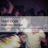 7 Day Mixtape Vol. 17 - Teen Daze