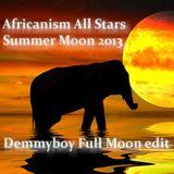 Africanism All Stars - Summer Moon 2013 (Demmyboy Full Moon edit)
