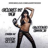 Garry Woods pres. Crank It Up! Classics Edition Part 2