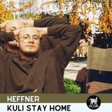 HEFFNER | Kuli Stay Home