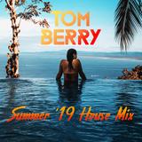 DJ TOM BERRY - The BIG Summer '19 House Mix