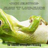 Sonic Selections - Slow 'n' Low-Slung
