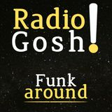 Radio Gosh! - Funk around