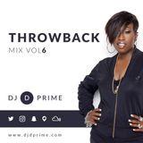 DJ D Prime - Throwback Mix Volume 6