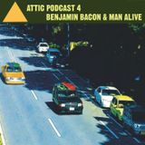 Attic Podcast 04 Part2 by Benjamin Bacon (USA)