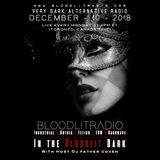 In The Bloodlit Dark! December-10-2018 (Industrial, Gothic, Darkwave, EBM, Dark Electro)