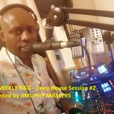 DEEP HOUSE - PT2/2 - THE WEEKLY R&G Show #4 - 15/11/15
