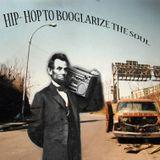 """Subba-Cultcha & Jo Wells present: """"Hip-Hop To Booglarize The Soul"""" - A Mixtape."""