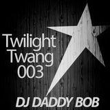 Twilight Twang 003 - DJ Daddy Bob Winter 2018 Mix