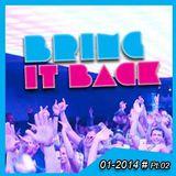 BRING IT BACK LIVE Tape No. 02.. with Gordon Hollenga & zuHOUSE Rocker - SAT  11/01/2014