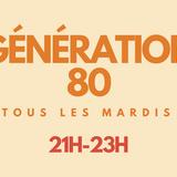 Génération 80 - la redif du 19-09-2017 - www.rg33.fr