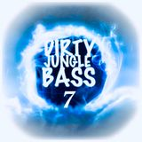 DIRTY JUNGLE BASS 7 ( NYE 2020 SPECIAL)