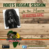 """ROOTS REGGAE SESSION"" in The Mansion by Selectress Aur'El [ JahMusicMansion Radio - may 2016]"