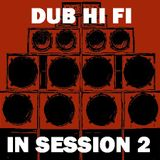Dub Hi Fi In Session 2