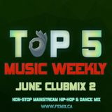 TOP 5 MUSIC WEEKLY JUNE CLUBMIX 2 || 2019