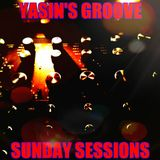YASIN'S GROOVE-SUNDAY SESSIONS-2-14-16