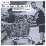 Hip Hop Back In The Day Show - Ridin' N A Trolley