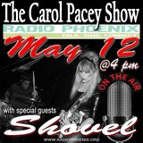 The Carol Pacey Show with Special Guest, Shovel, May 12, 2018
