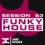 Jake Cusack - Funky  House - June - Session 63