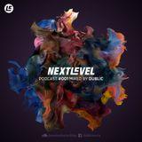 Next Level Podcast 001 mixed by DUBLIC