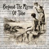 Beyond The Mirror Of Time