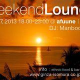 Weekend Lounge - Afuune Chill Out  mix @ Higashi Ginza2013-07-27