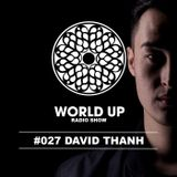 David Thanh - World Up Radio Show #027