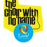 The Choir With No Name - Live! Arts Radio