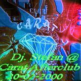 Dj. Stefan @ Carat Afterclub  20-02-2000