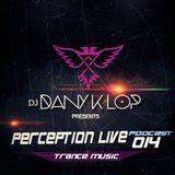 Perception live set 014 - Dj Dany K Lop ( Trance Music )