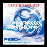 DJ MARK ANTHONY TECH HOUSE MIX PEACH THE REUNION #markanthony_uk