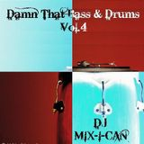 DJ Mix-I-Can-Damn That Bass & Drums Vol.4