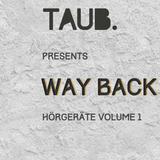 Taub presents Hörgeräte Vol 1 - Way Back